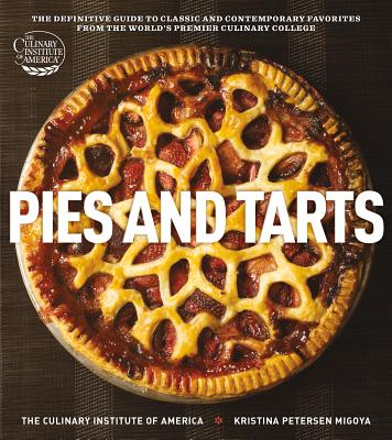 Pies and Tarts By Culinary Institute of America (COR)